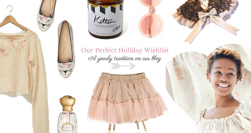 Our Perfect Holiday Wishlist